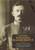 Posledn&#237; Habsburkov&#233; - oblka