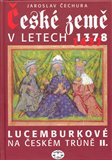 České země v letech 1378-1437 - Lucemburkové na českém trůně II. - obálka