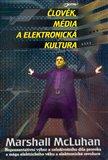 Člověk, média a elektronická kultura (Výbor z díla) - obálka