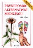 První pomoc alternativní medicínou (Praktický doplněk Herbáře léčivých rostlin) - obálka