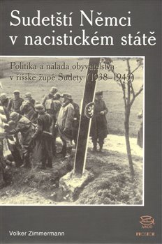 Obálka titulu Sudetští Němci v nacistickém státě 1938–1945