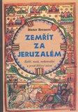 Zemřít za Jeruzalém (Rytíři, mniši, mohamedáni a první křížové tažení) - obálka