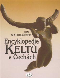 Obálka titulu Encyklopedie Keltů v Čechách