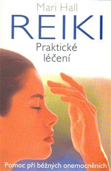 Obálka titulu Reiki - praktické léčení