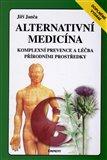 Alternativní medicína (Kompletní prevence a léčba přírodními prostředky) - obálka