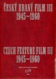 Český hraný film III. / Czech Feature Film III. (1945 - 1960) - obálka