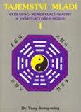 Tajemství mládí I. (Čchi-kung měnící svaly/šlachy a očišťující dřeň/mozek) - obálka