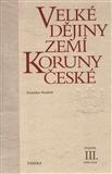 Velké dějiny zemí Koruny české III. (1250-1310) - obálka