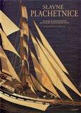 Slavné plachetnice (Historie plachetní plavby od začátků až do dnešních dnů) - obálka