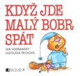 Kdy jde mal&#253; bobr sp&#225;t - oblka