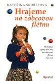 Hrajeme na zobcovou flétnu (Metodika výuky hry na zobcovou flétnu bez not pro děti) - obálka