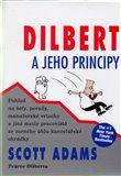 Dilbert a jeho principy (Pohled na šéfy, porady, manažerské vrtochy a jiné metly pracoviště) - obálka