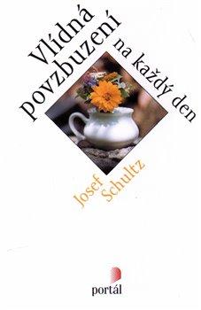 Vlídná povzbuzení na každý den - Josef Schultz