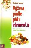 Výživa podle pěti elementů (Jak můžeme s radostí a požitkem posílit své zdraví, vitalitu a energii lásky) - obálka