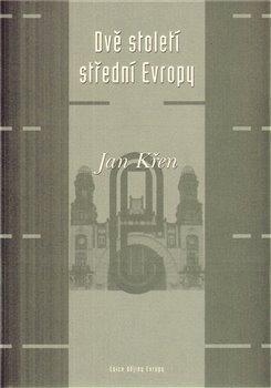 Obálka titulu Dvě století střední Evropy