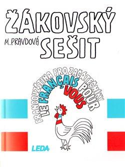 Žákovský sešit - Francouzština pro začátečníky - Marie Pravdová