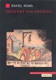 Zrození vagabunda (Neusedlí lidé v Čechách 17. a 18. století) - obálka