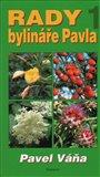 Rady bylináře Pavla 1. (Přírodní léčba bylinami a životním magnetismem) - obálka