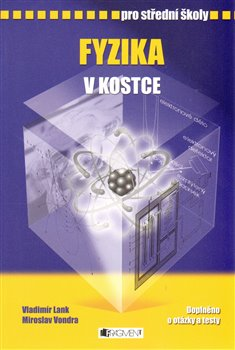 Fyzika v kostce pro střední školy. Přepracované vydání 2007 - Vladimír Lank, Miroslav Vondra