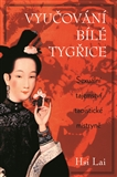 Vyučování Bílé Tygřice (Sexuální tajemství taoistické mistryně) - obálka