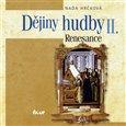 Dějiny hudby II. - Renesance (+CD) - obálka