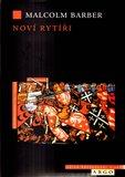 Noví rytíři (Dějiny templářského řádu) - obálka