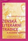 Ženská literární tradice a hledání identit (Čítanka textů) - obálka