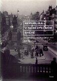 Republika v nebezpečném světě (Éra prezidenta Masaryka 1918-1935) - obálka