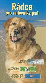 Obálka titulu Rádce pro milovníky psů