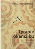 Tyranie okamiku - oblka