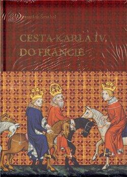 Obálka titulu Cesta Karla IV. do Francie