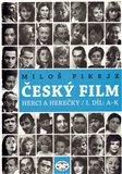 Český film. Herci a herečky /I.díl A-K - obálka