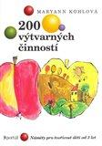 200 výtvarných činností (Náměty pro tvořivost dětí od 3 let) - obálka
