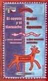 Kojot a oposum a jiné mexické pohádky / El coyote y el tlacuache y otros cuentos mexicanos - obálka
