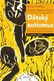 Dětský autismus (Přehled současných poznatků) - obálka