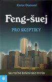 Feng - šuej pro skeptiky (Skutečné řešení bez pověr) - obálka