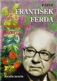 Páter František Ferda - experimenty, recepty, životní osudy - obálka