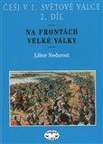 Češi v 1. světové válce, 2. díl (Na frontách Velké války) - obálka