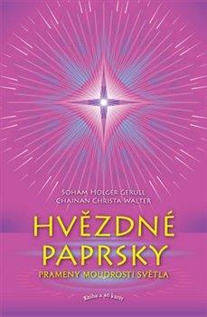 Hvězdné paprsky (komplet - kniha a karty). Prameny moudrosti světla - Soham Holger Gerull, Chainan Christa Walter