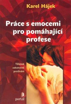 Obálka titulu Práce s emocemi pro pomáhající profese