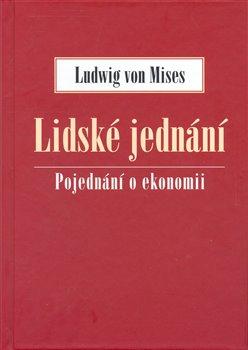 Ludwig von mises lidské jednání