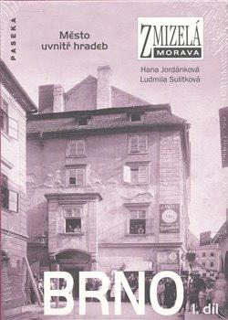 Obálka titulu Zmizelá Morava-Brno