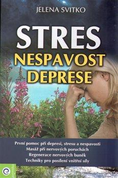Stres, nespavost a deprese - Jelena Svitko