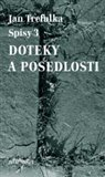 Doteky a posedlosti (Spisy 3) - oblka