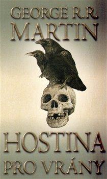 Hostina pro vrány - část první. Píseň ledu a ohně 4 - George R.R. Martin