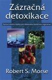 Zázračná detoxikace (Syrová strava a byliny pro dokonalou buněčnou regeneraci) - obálka