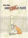 Jako Cool v plotě - obálka