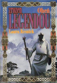Oheň. Zrozen legendou - Laura Resnick