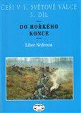 Češi v 1. světové válce, 3. díl (Do hořkého konce) - obálka