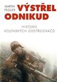 Výstřel odnikud (Historie vojenských odstřelovačů) - obálka